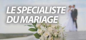 Le spécialiste du mariage